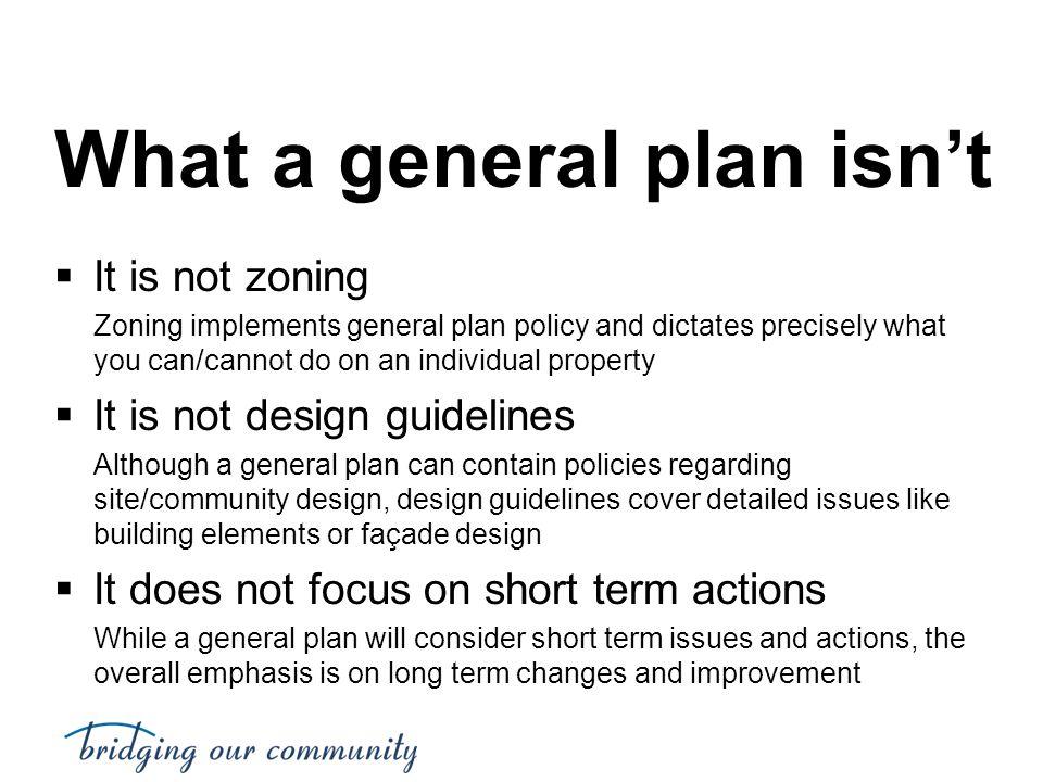 What a general plan isn't
