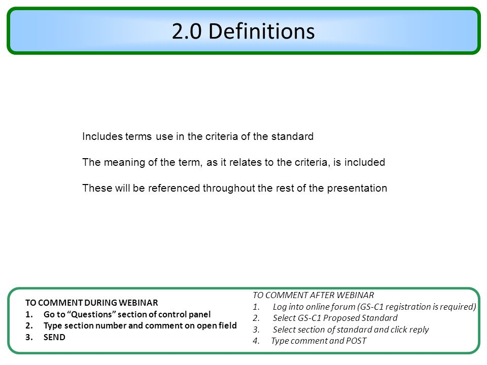 2.0 Definitions Includes terms use in the criteria of the standard