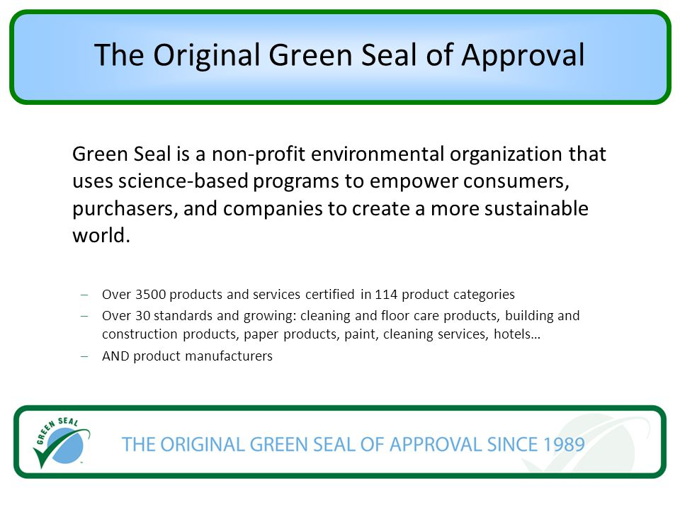 The Original Green Seal of Approval