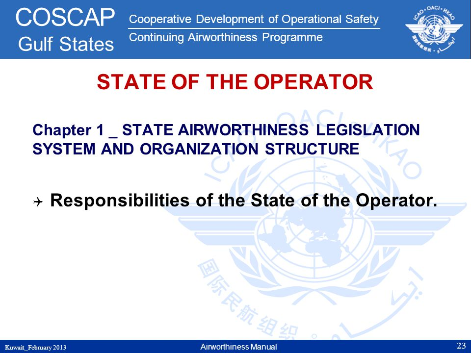 STATE OF THE OPERATOR Responsibilities of the State of the Operator.