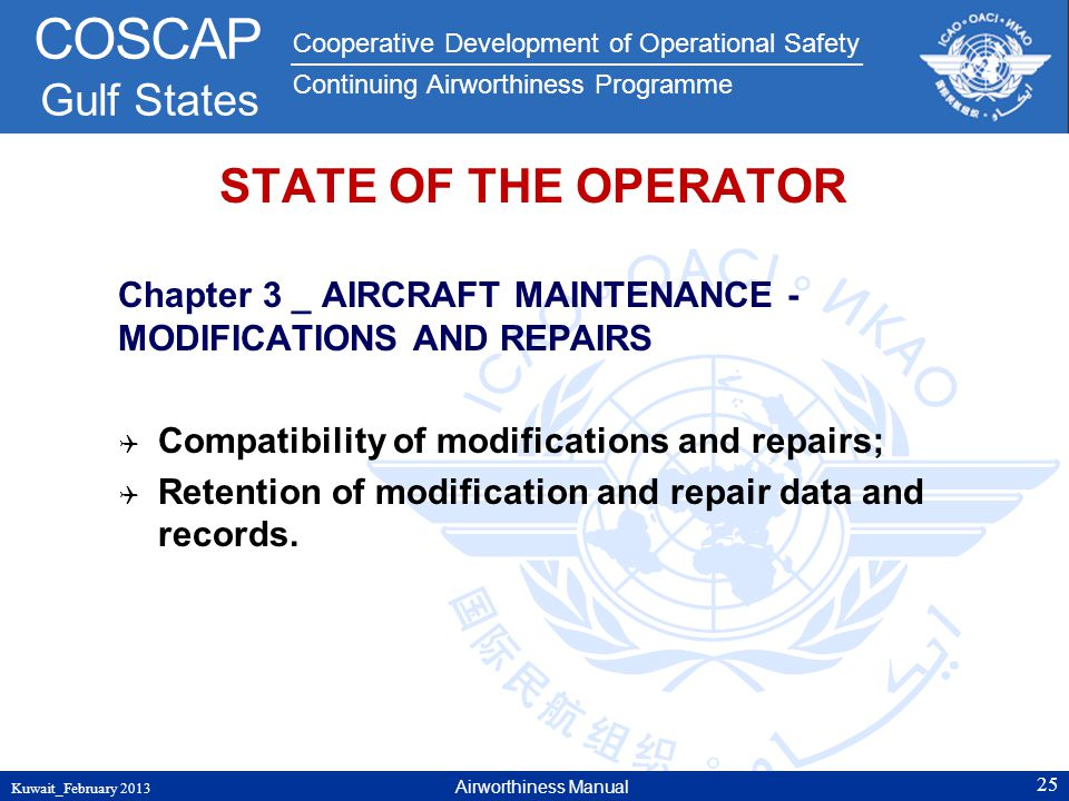 STATE OF THE OPERATOR Chapter 3 _ AIRCRAFT MAINTENANCE - MODIFICATIONS AND REPAIRS. Compatibility of modifications and repairs;