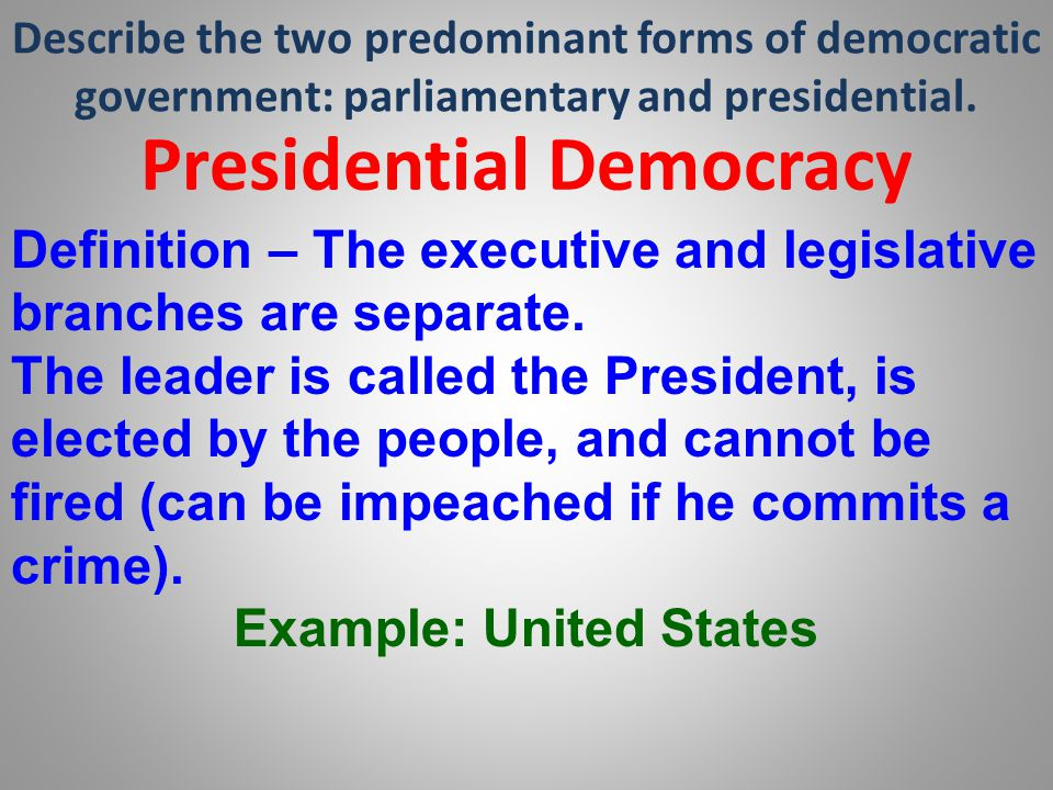 Presidential Democracy Example: United States