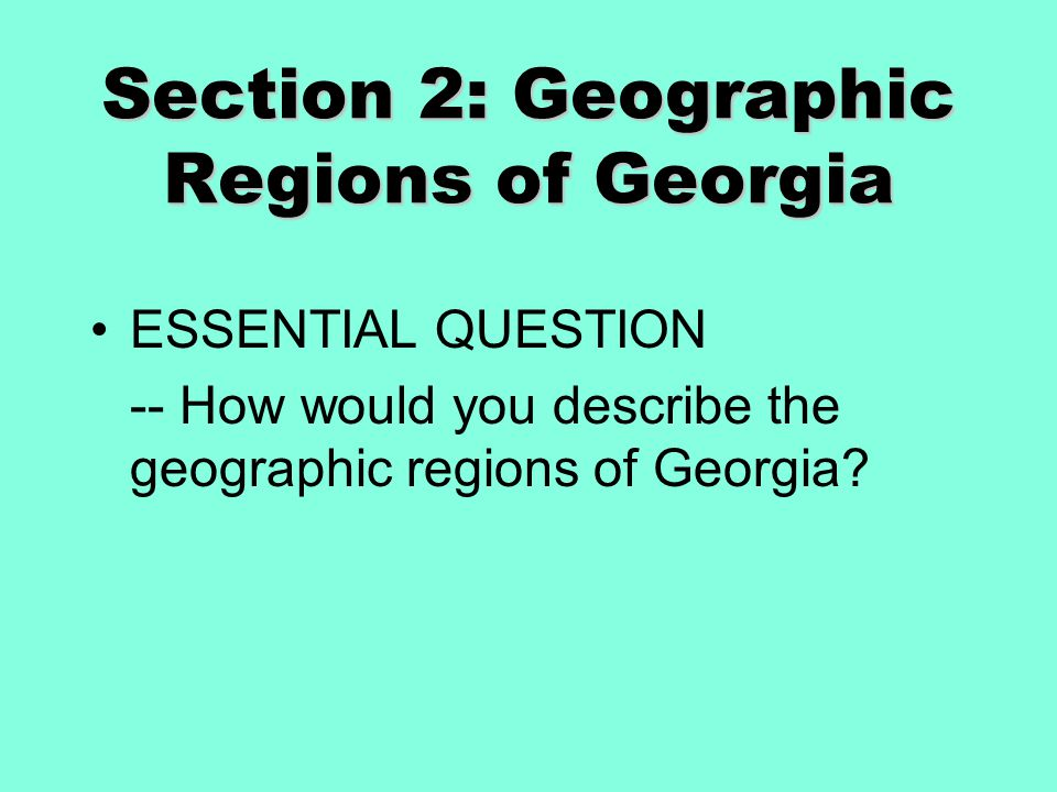 Section 2: Geographic Regions of Georgia