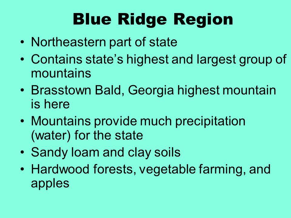 Blue Ridge Region Northeastern part of state
