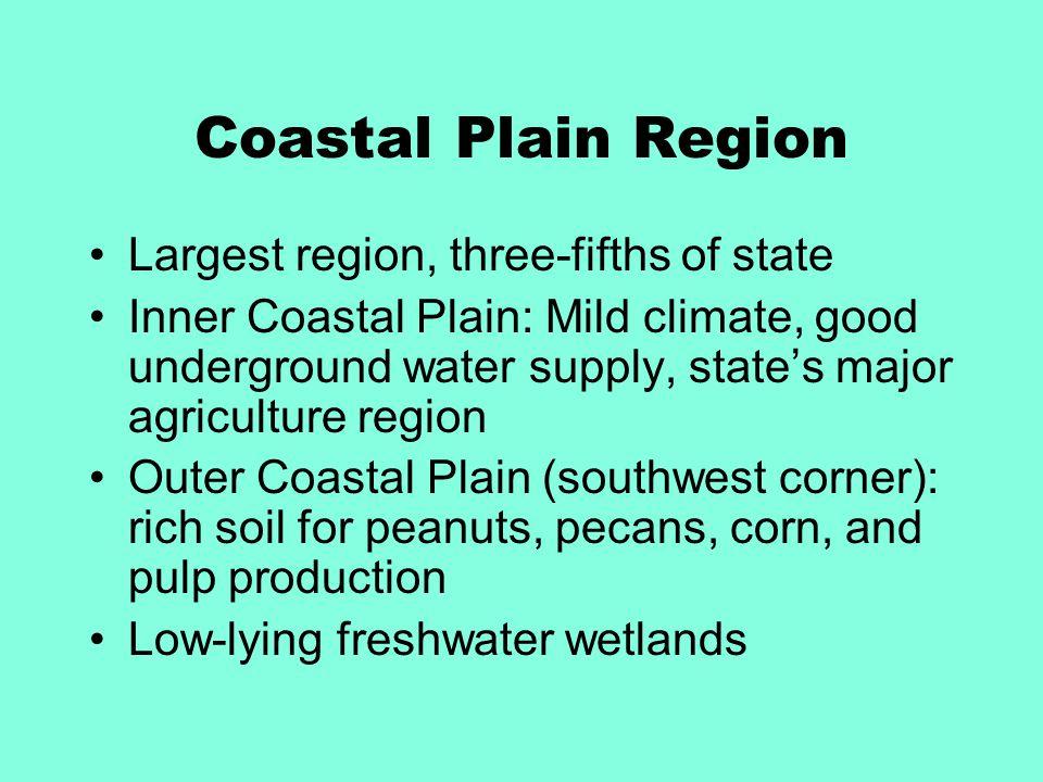 Coastal Plain Region Largest region, three-fifths of state