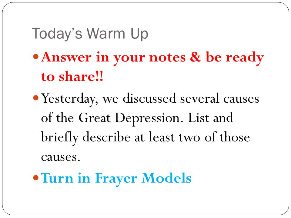 Today's Warm Up Answer in your notes & be ready to share!!