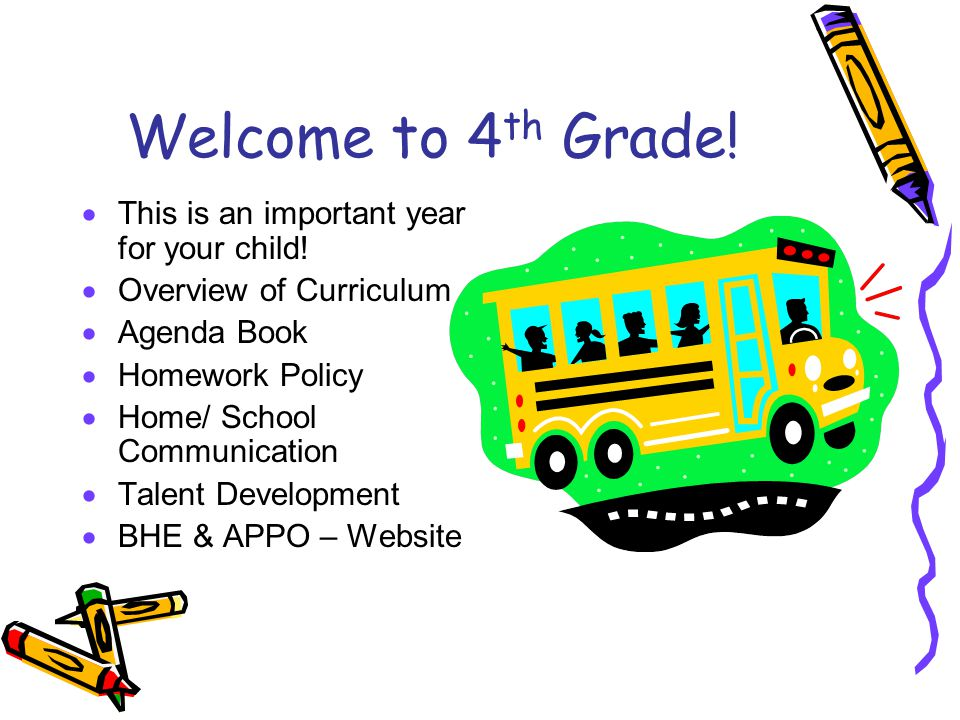 Welcome to 4th Grade! This is an important year for your child!