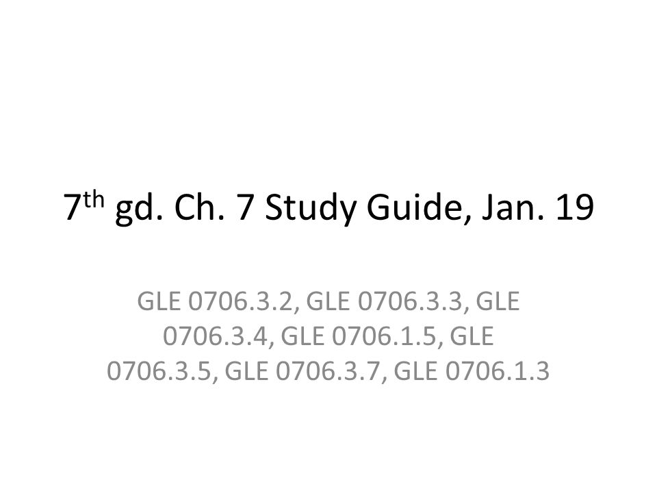 7th gd. Ch. 7 Study Guide, Jan.