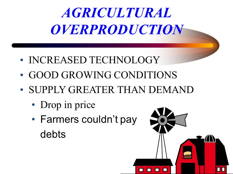 AGRICULTURAL OVERPRODUCTION