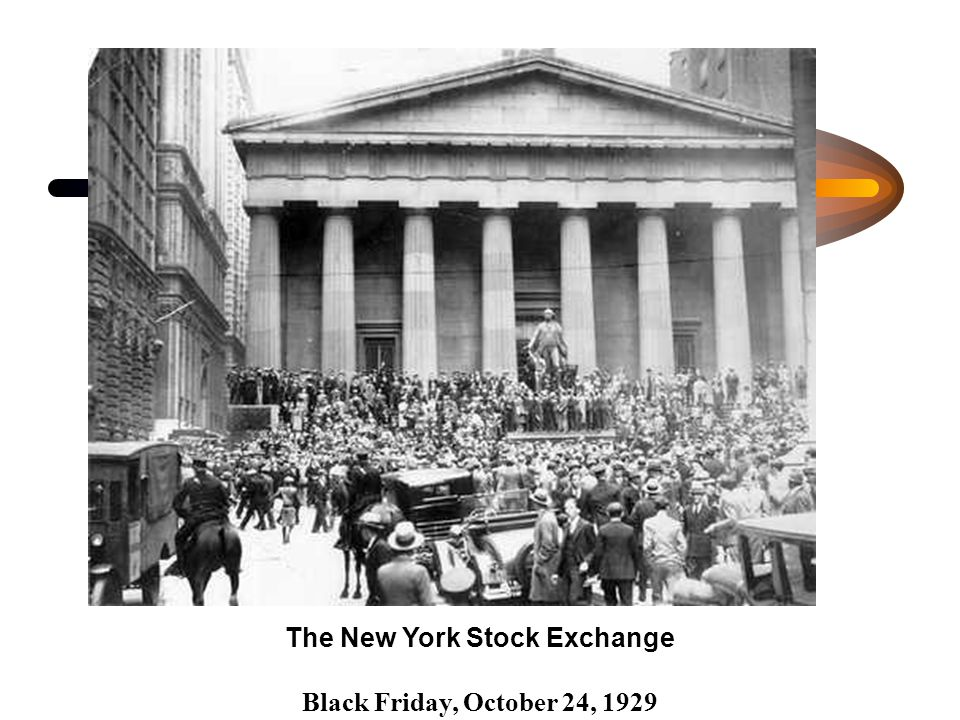 The New York Stock Exchange Black Friday, October 24, 1929