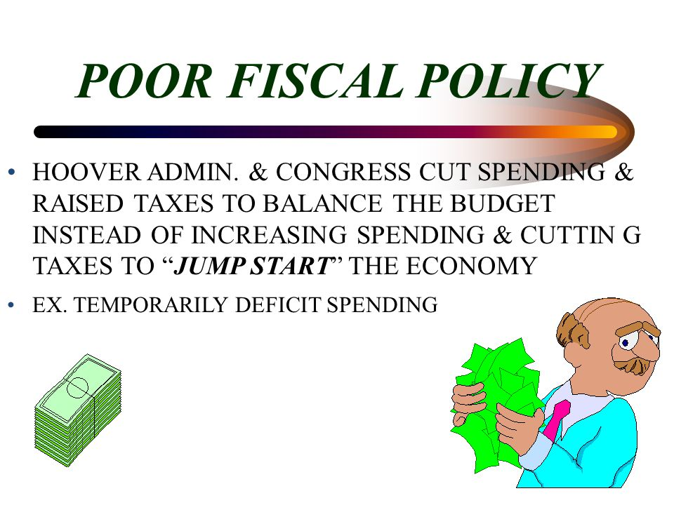 POOR FISCAL POLICY