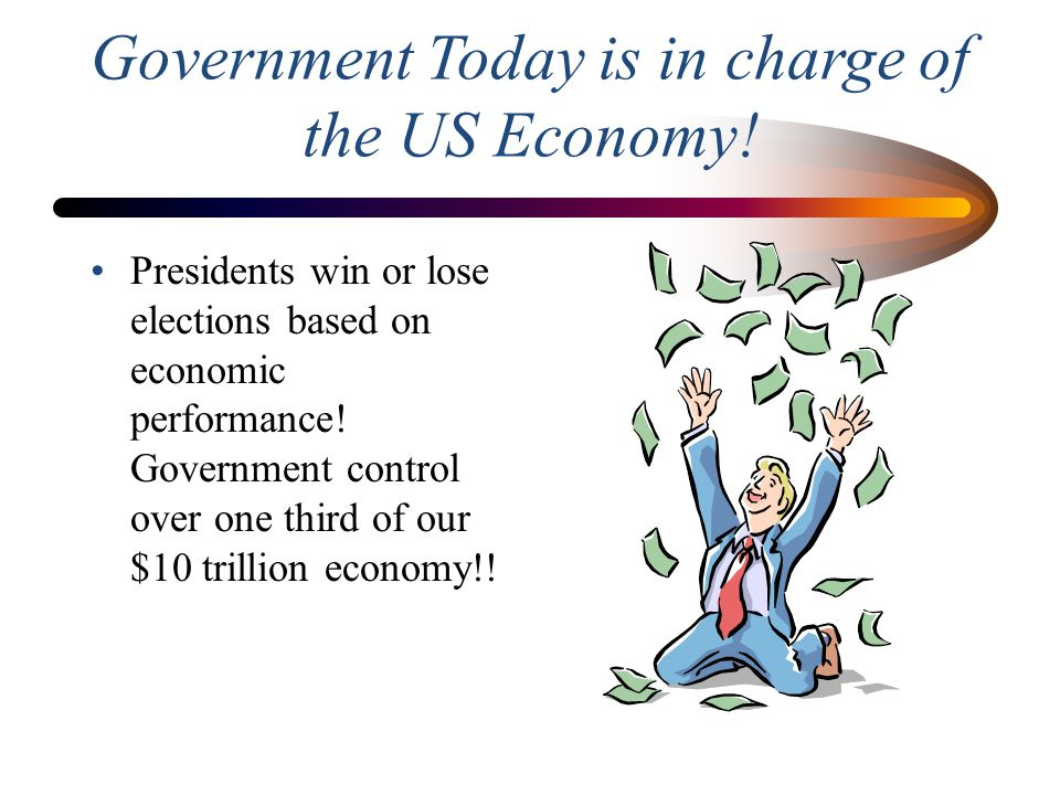 Government Today is in charge of the US Economy!