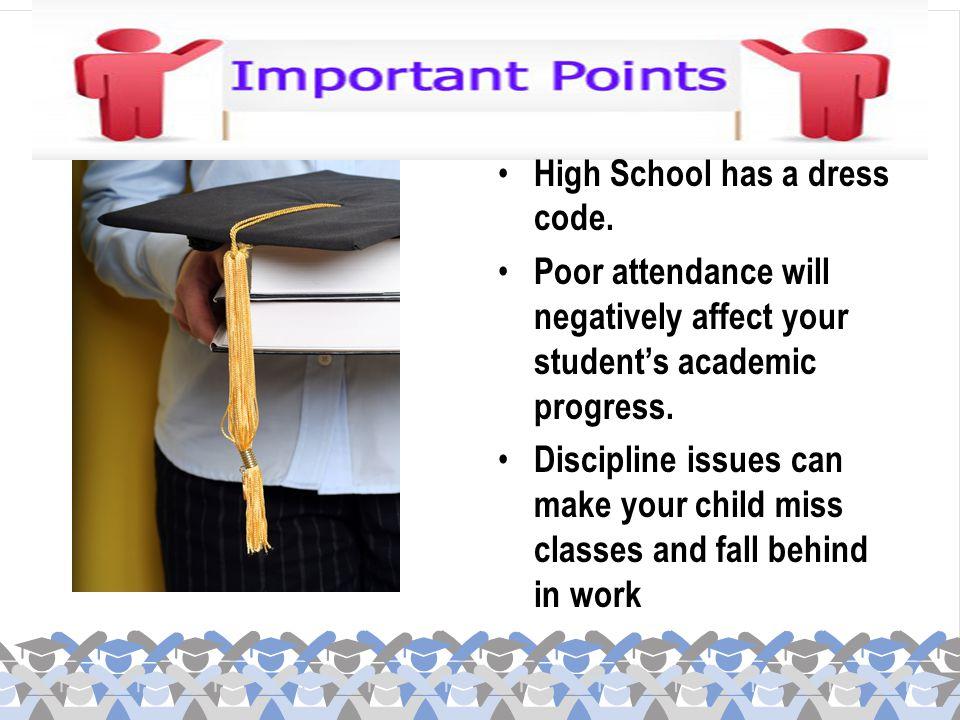 High School has a dress code.