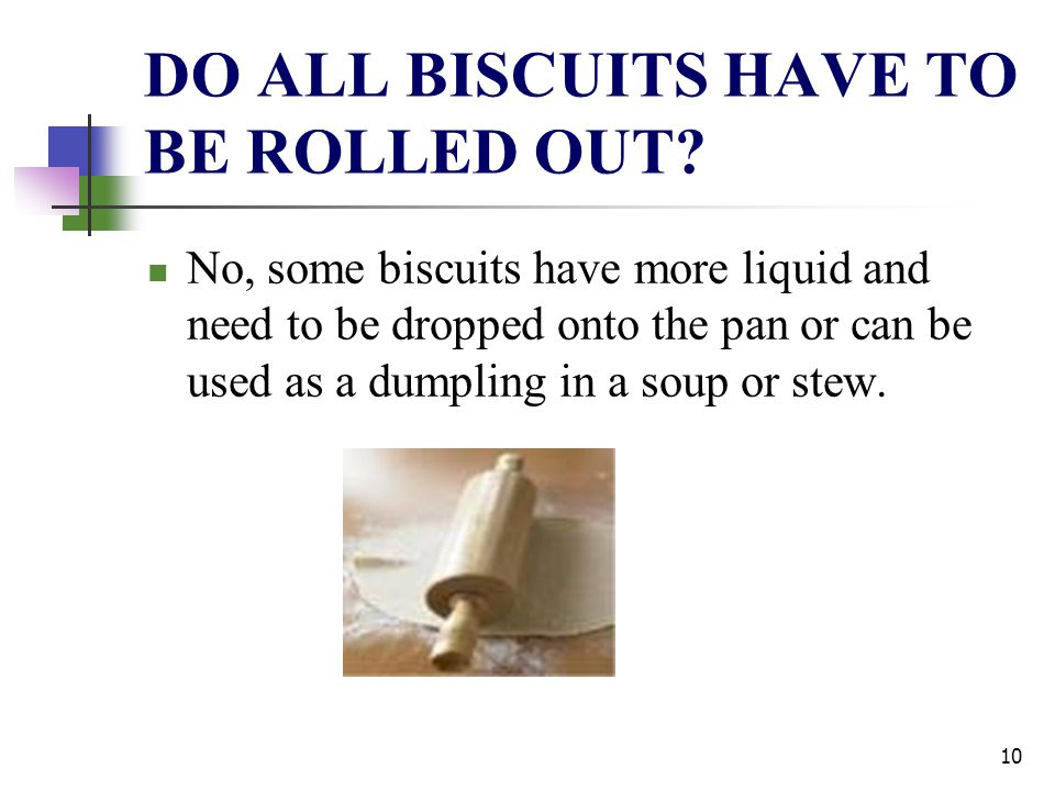DO ALL BISCUITS HAVE TO BE ROLLED OUT