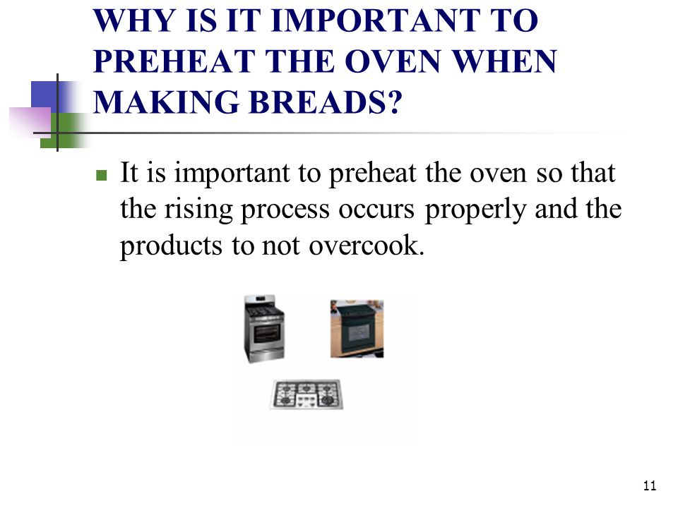 WHY IS IT IMPORTANT TO PREHEAT THE OVEN WHEN MAKING BREADS