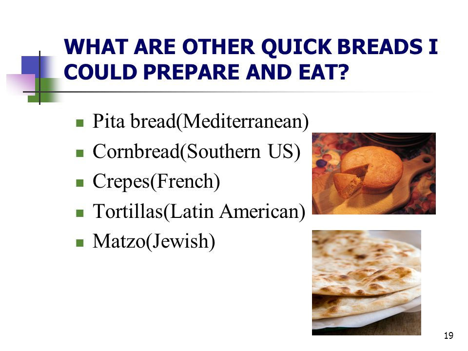 WHAT ARE OTHER QUICK BREADS I COULD PREPARE AND EAT
