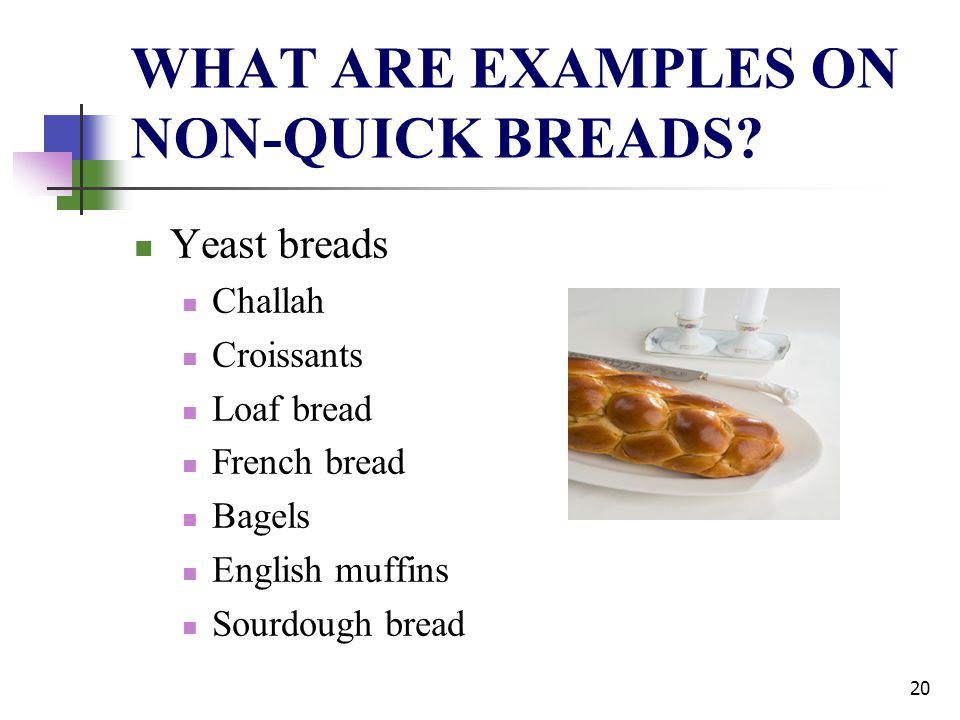 WHAT ARE EXAMPLES ON NON-QUICK BREADS