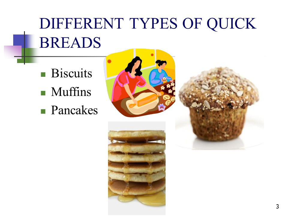 DIFFERENT TYPES OF QUICK BREADS