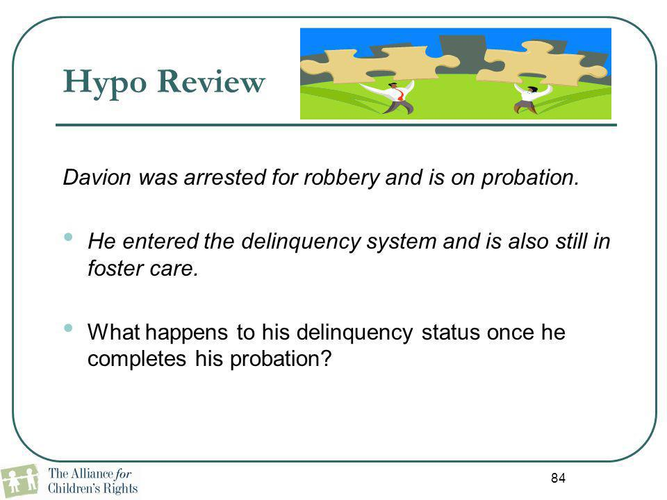 Hypo Review Davion was arrested for robbery and is on probation.