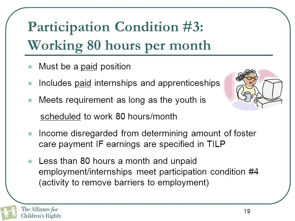 Participation Condition #3: Working 80 hours per month