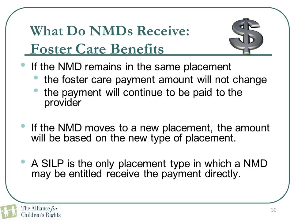 What Do NMDs Receive: Foster Care Benefits