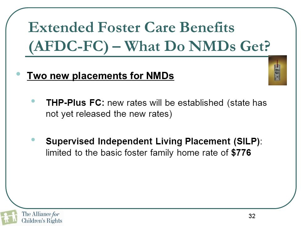 Extended Foster Care Benefits (AFDC-FC) – What Do NMDs Get