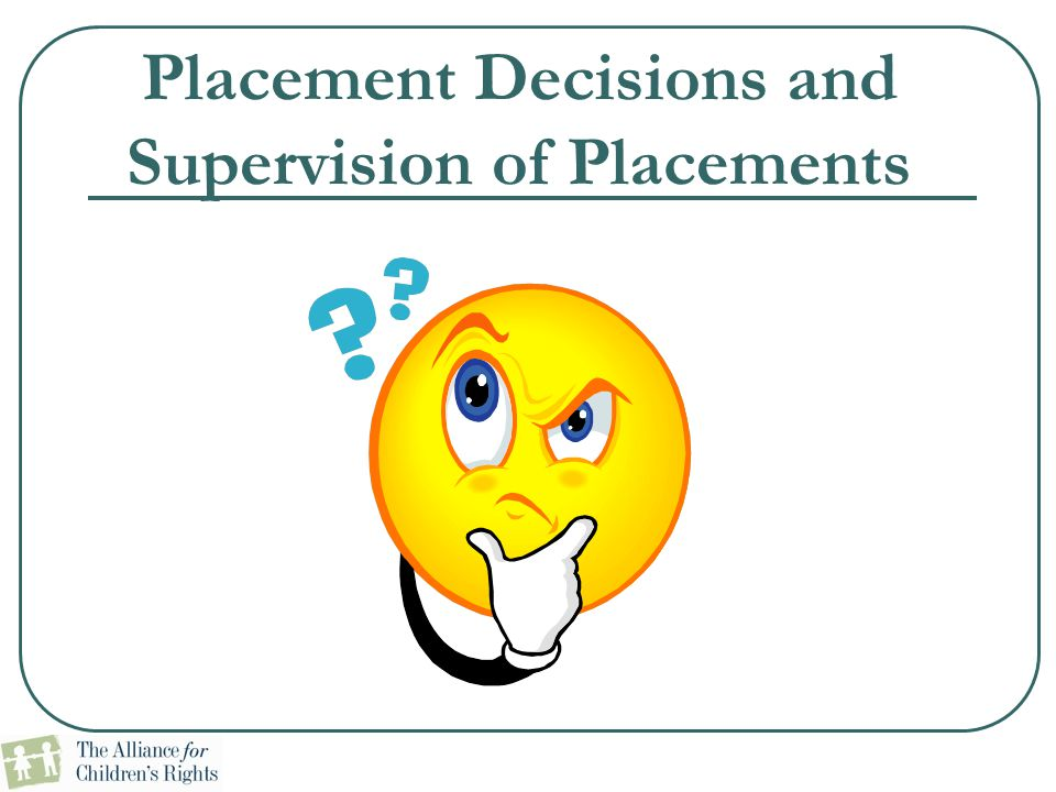 Placement Decisions and Supervision of Placements