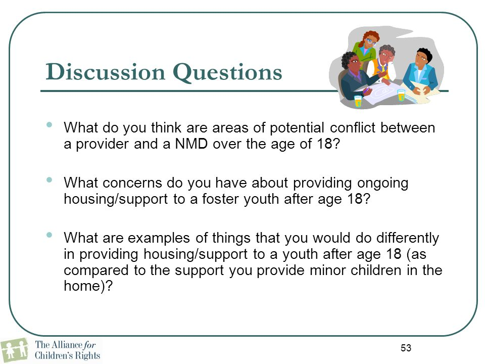 Discussion Questions What do you think are areas of potential conflict between a provider and a NMD over the age of 18
