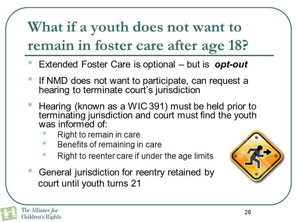 What if a youth does not want to remain in foster care after age 18