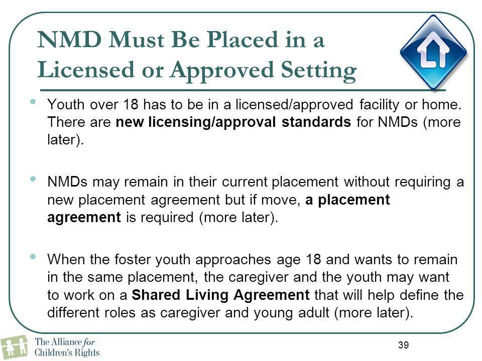 NMD Must Be Placed in a Licensed or Approved Setting