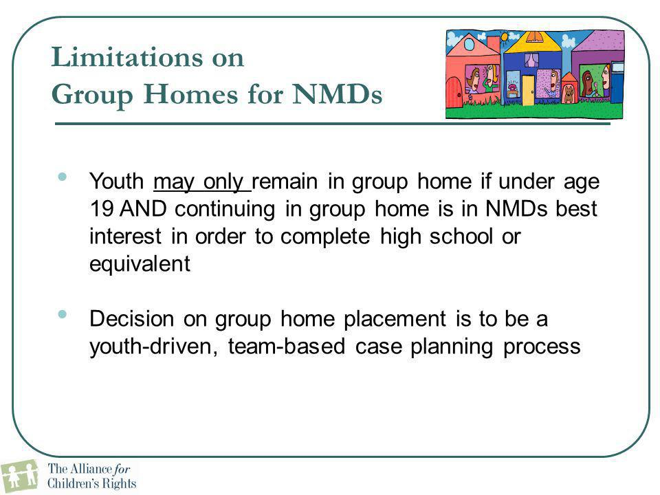 Limitations on Group Homes for NMDs