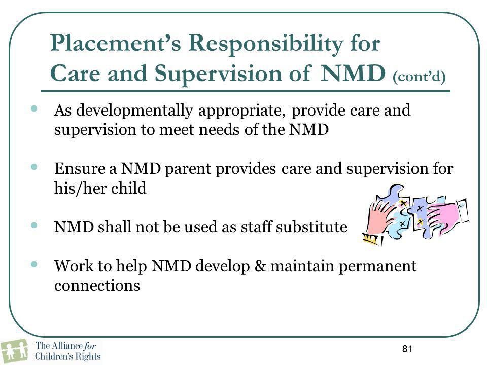 Placement's Responsibility for Care and Supervision of NMD (cont'd)