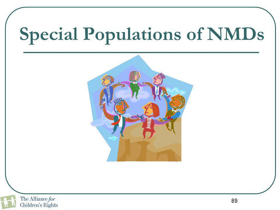 Special Populations of NMDs