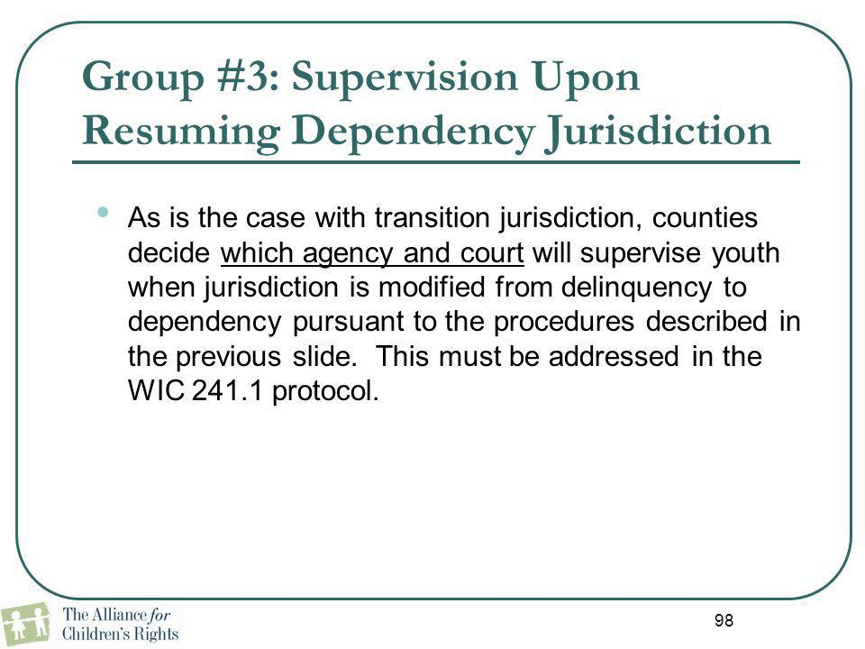 Group #3: Supervision Upon Resuming Dependency Jurisdiction
