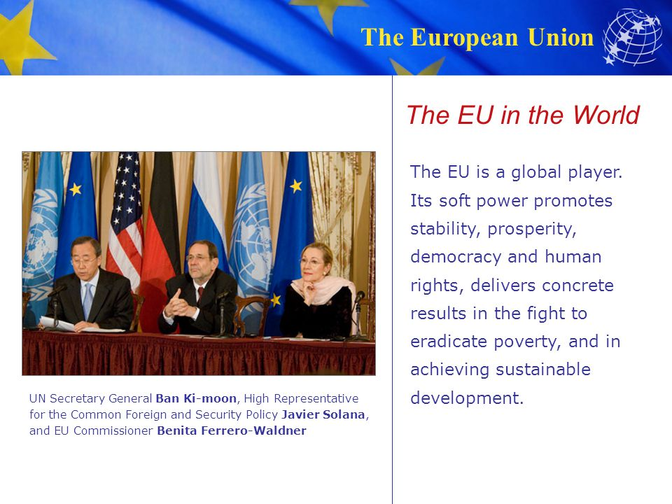 The EU in the World The EU is a global player.