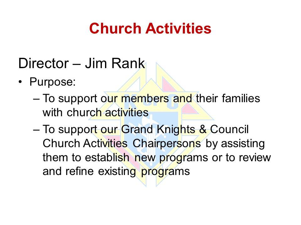 Church Activities Director – Jim Rank Purpose: