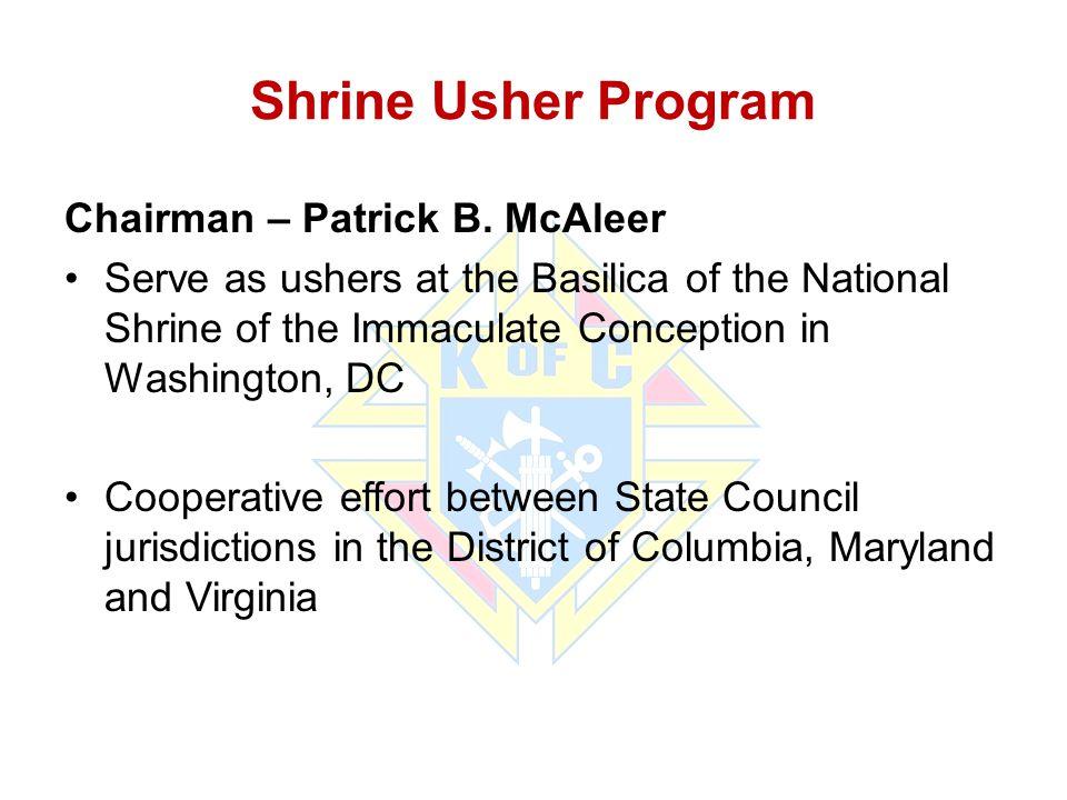 Shrine Usher Program Chairman – Patrick B. McAleer