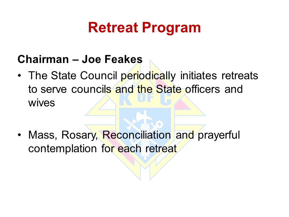 Retreat Program Chairman – Joe Feakes