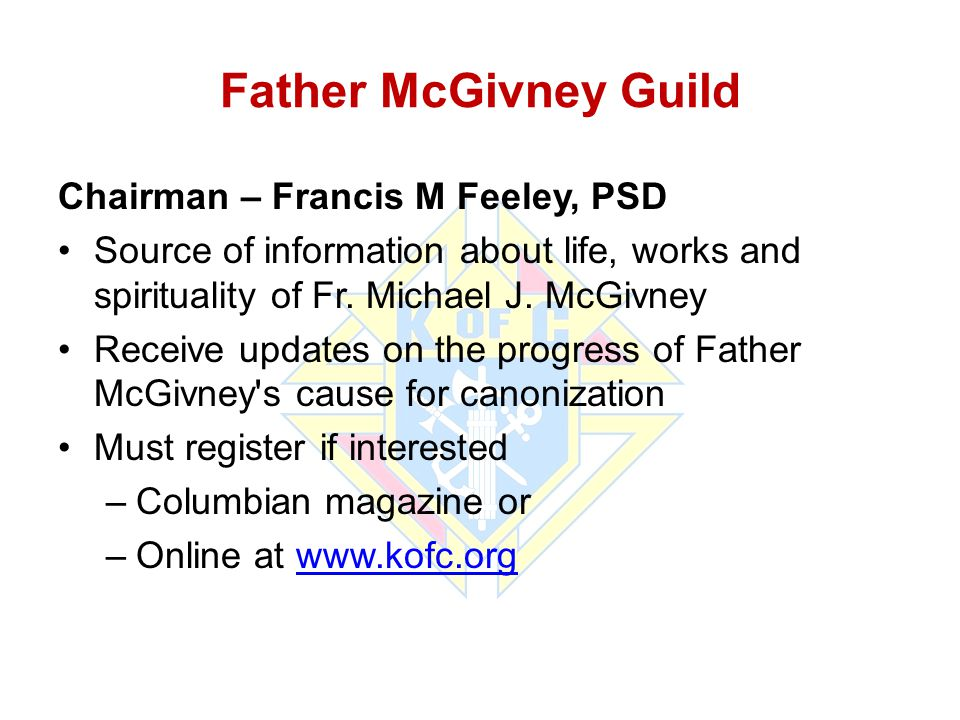 Father McGivney Guild Chairman – Francis M Feeley, PSD