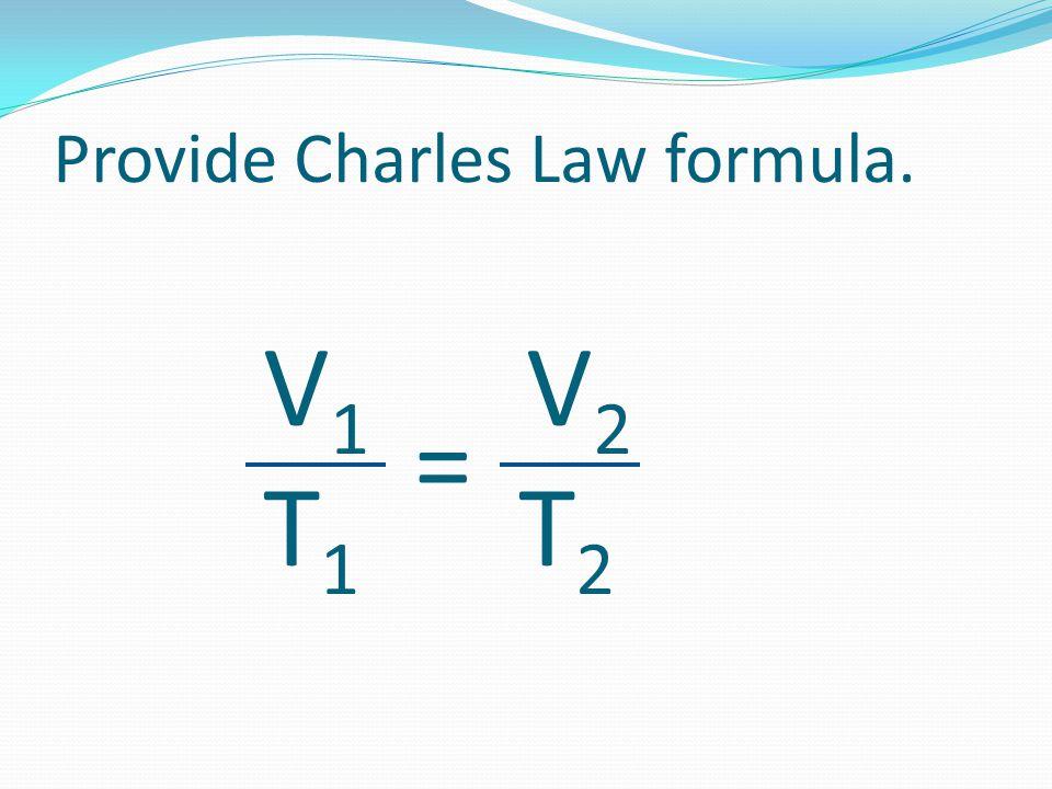 Provide Charles Law formula.