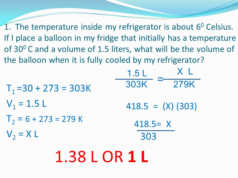 1. The temperature inside my refrigerator is about 60 Celsius