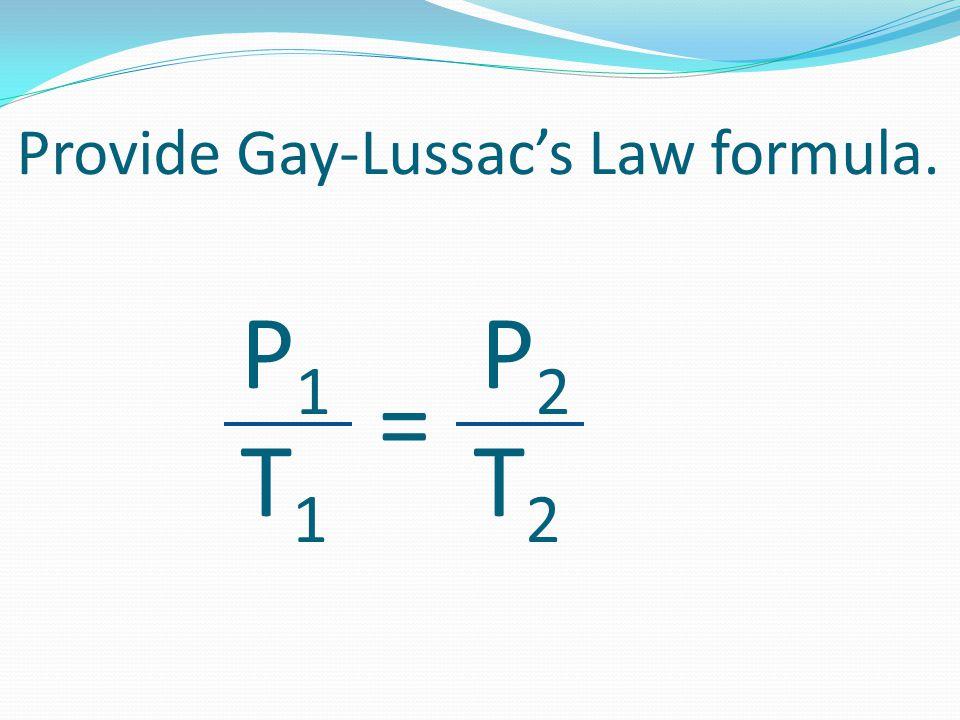 Provide Gay-Lussac's Law formula.
