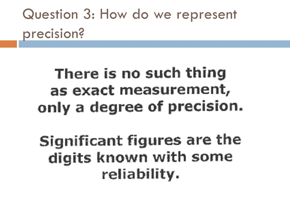 Question 3: How do we represent precision