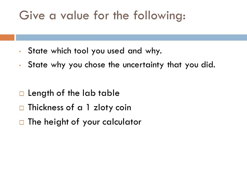 Give a value for the following: