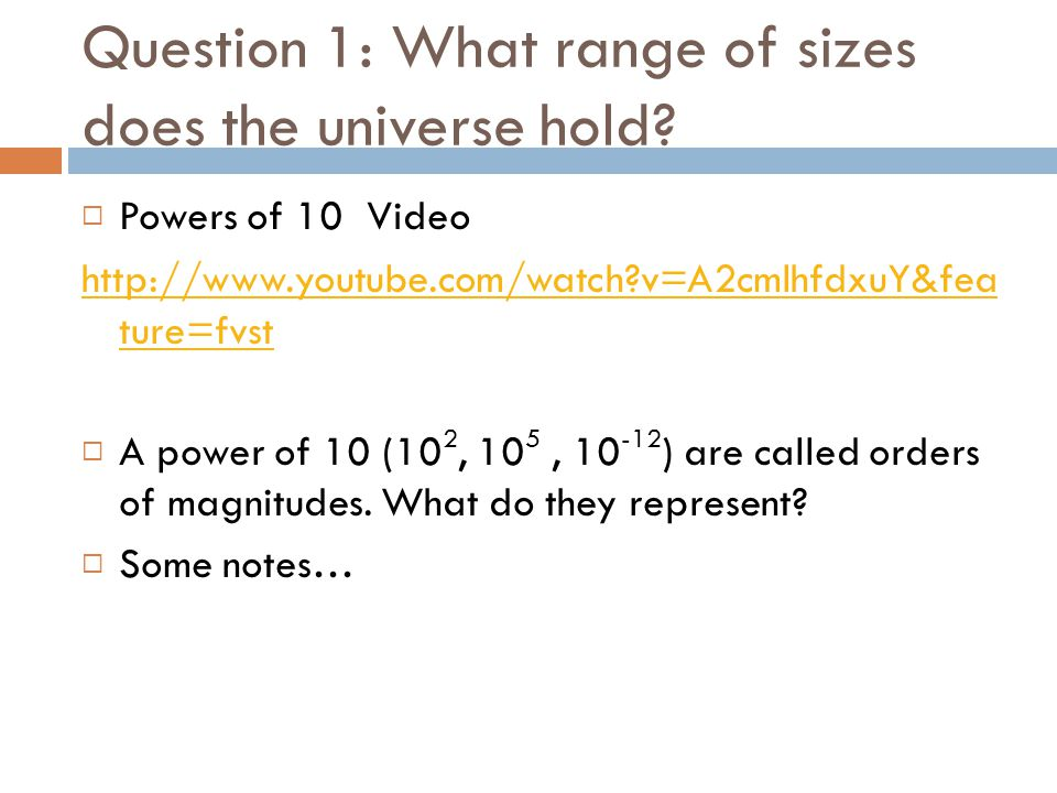 Question 1: What range of sizes does the universe hold