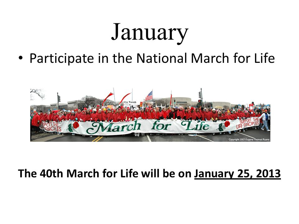 The 40th March for Life will be on January 25, 2013