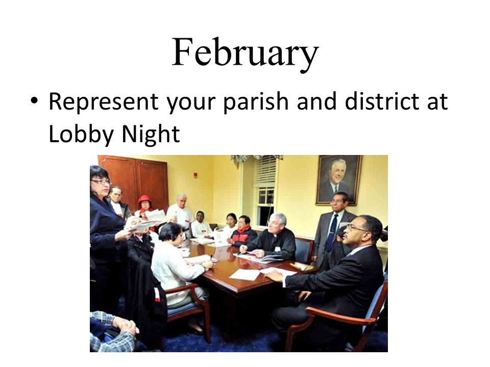 February Represent your parish and district at Lobby Night