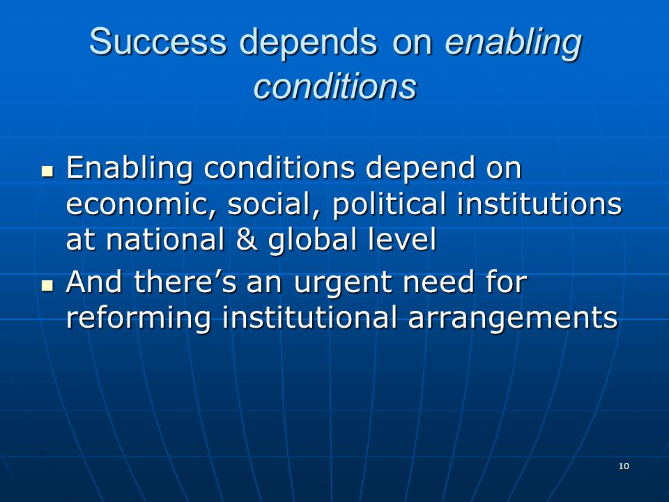 Success depends on enabling conditions