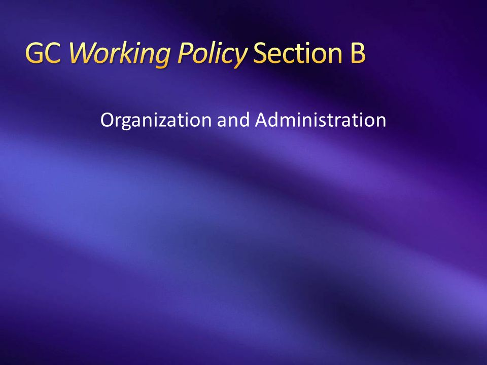 GC Working Policy Section B