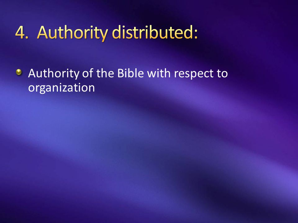 4. Authority distributed: